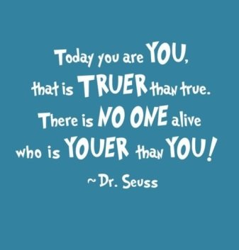 Dr. Suess quote about you.